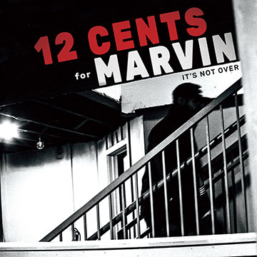 12 Cents for Marvin - It's Not Over