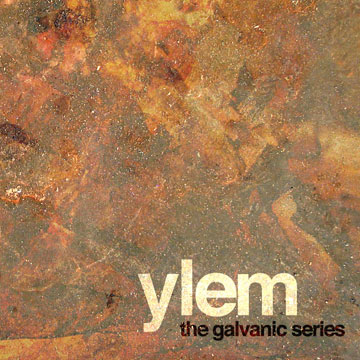 ylem - the galvanic series